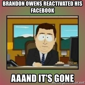 aaaand its gone - Brandon owens reactivated his facebook aaand it's gone