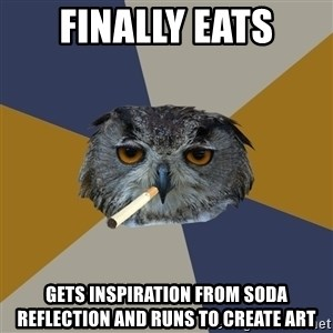 Art Student Owl - Finally eats Gets inspiration from soda refLection and runs to create art