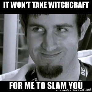 Rape Face Rob Swire - It won't take witchcraft For me to slam you