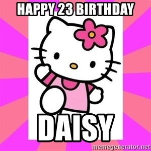 Hello Kitty - Happy 23 birthday  daisy