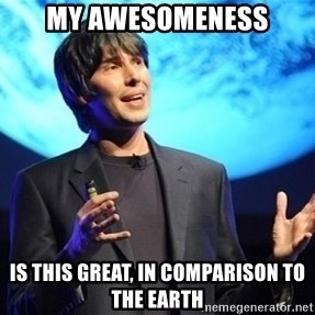 Professor Brian Cox - My awesomeness is this great, in comparison to the earth