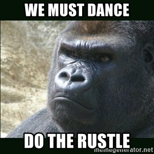 Rustled Jimmies - WE MUST DANCE DO THE RUSTLE