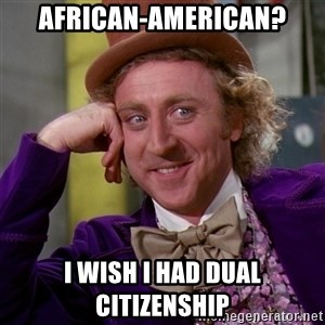 Willy Wonka - African-American? I wish I had dual citizenship