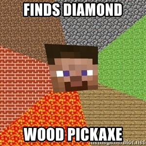 Minecraft Guy - finds diamond wood pickaxe