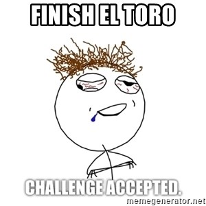Challenge Accepted drunk - Finish El toro