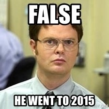 Dwight Shrute - false he went to 2015