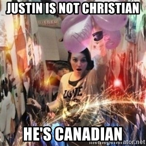 Annoying manda - Justin is not christian he's canadian