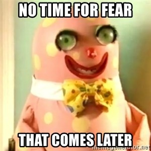Mr Blobby - NO TIME FOR FEAR THAT COMES LATER