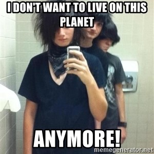 Try Hard Emos - I don't want to live on this planet Anymore!