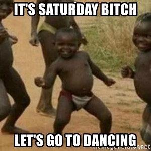 Black Kid - It's saturday bitch let's go to dancing