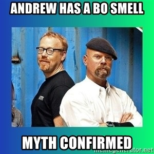 Mythbusters - Andrew has a bo smell myth confirmed