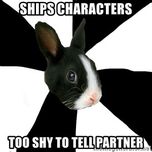 Roleplaying Rabbit - ships characters too shy to tell partner