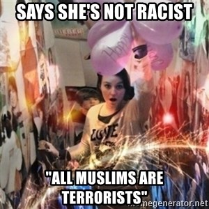 """Annoying manda - Says she's not racist """"all muslims are terrorists"""""""
