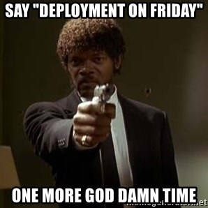 "Jules Pulp Fiction - Say ""DEPloyment on friday"" ONE MORE GOD DAMN TIME"