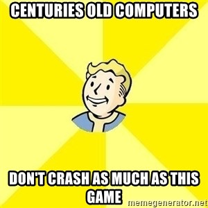 Fallout 3 - centuries old computers don't crash as much as this game