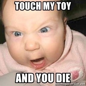 Angry baby - Touch my toy and you die