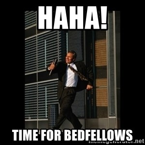 HaHa! Time for X ! - HAHA! Time for bedfellows