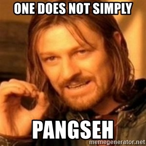 ODN - ONE DOES NOT SIMPLY PANGSEH
