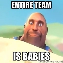 Pyroland Heavy - entire team is babies