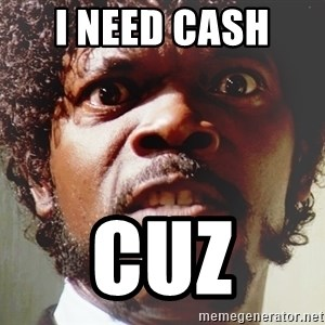 Mad Samuel L Jackson - I need cash  Cuz