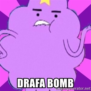 lumpy space princess - Drafa Bomb
