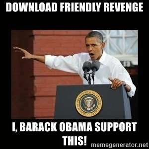 you didn't build that - download friendly revenge i, barack obama support this!