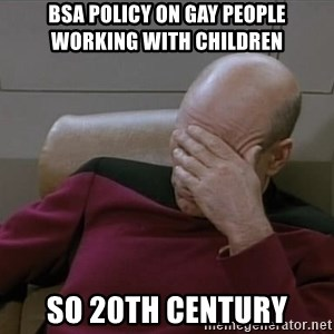 Picardfacepalm - BSA policy on Gay people working with children So 20th century