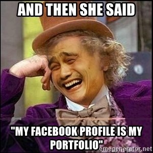 """yaowonkaxd - and then she said """"my facebook profile is my portfolio"""""""