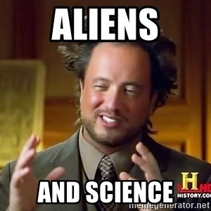 Ancient Aliens - aliens and science