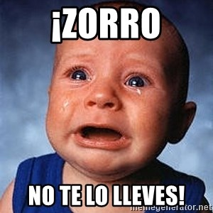 Crying Baby - ¡zorro no te lo lleves!