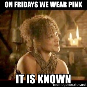 It is known lady - On fridays we wear pink it is known