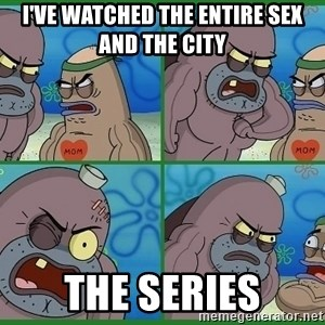 How tough are you - I've watched the entire sex and the city THE series