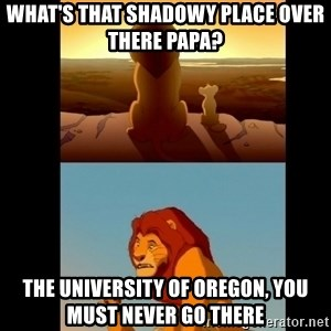 Lion King Shadowy Place - what's that shadowy place over there papa? the university of oregon, you must never go there