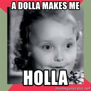 Honey Boo Boo Child - A DOLLA MAKES ME HOLLA