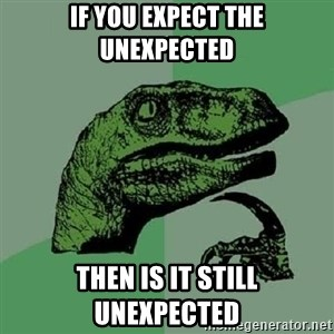 Philosoraptor - if you expect the unexpected then is it still unexpected