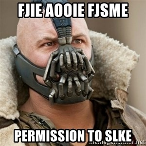 Bane Batman - fjie aooie fjsme permission to slke