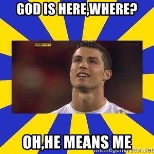 CRISTIANO RONALDO INYUSTISIA - God is here,where? oh,he means me
