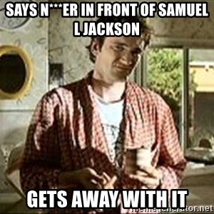 Jimmy (Pulp Fiction) - SAYS N***ER IN FRONT OF SAMUEL L JACKSON GETS AWAY WITH IT