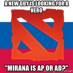 "Dota2 Russian - a new guy is looking for a hero ""mirana is ap or ad?"""