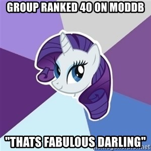 "Rarity - Group ranked 40 on moddb ""Thats Fabulous Darling"""