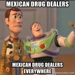 Buzz - Mexican Drug Dealers Mexican drug dealers everywhere