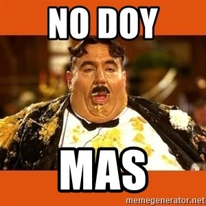 Fat Guy - no doy  mas