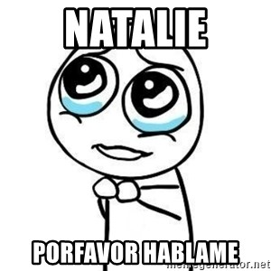Please guy - natalie porfavor hablame