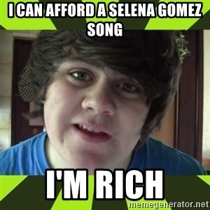 Jared Milton - I can afford a selena gomez song I'm rich