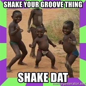 african kids dancing - shake your groove thing shake dat