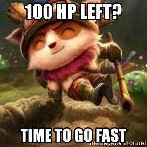 Jerk teemo - 100 HP left? time to Go Fast