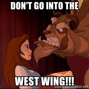 BeastGuy - Don't go into the WeSt wing!!!
