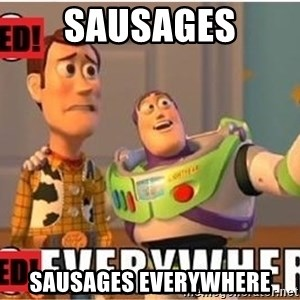Toy Story Everywhere - sausages sausages everywhere