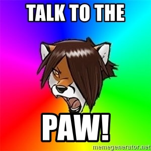 Advice Furry - Talk to the  paw!