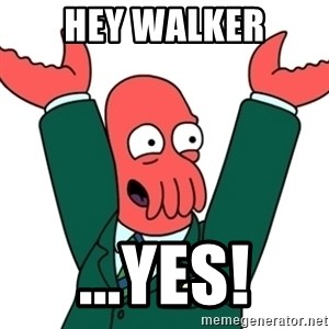 Buisness Zoidberg - Hey walker ...yes!